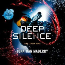 Deep Silence (Joe Ledger #10) - Jonathan Maberry,Ray Porter