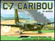 C-7 Caribou in action - Aircraft No. 132 - Wayne Mutza