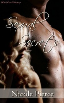 Sexual Secrets - Nicole Pierce