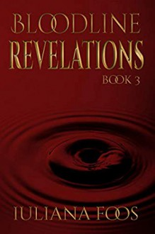 Bloodline Revelations - Iuliana Foos