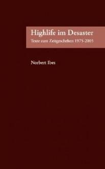 Highlife Im Desaster - Norbert Ibes