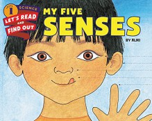 My Five Senses (Let's-Read-and-Find-Out Science 1) - Aliki,Aliki