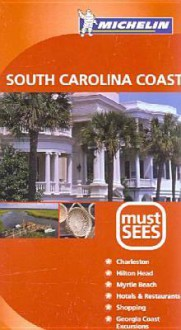 Michelin Must Sees South Carolina Coast - Michelin Travel Publications