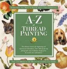 A-Z of Thread Painting - Sue Gardner