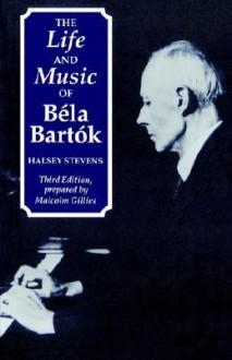 The Life and Music of Bela Bartok - Halsey Stevens