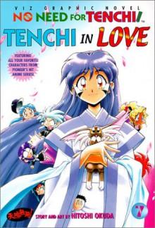 No Need for Tenchi!, Vol. 7: Tenchi in Love - Hitoshi Okuda