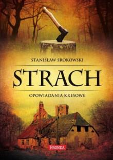 Strach - opowiadania kresowe - Stanisław Srokowski