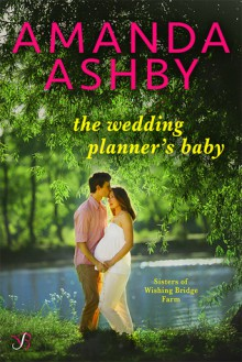 The Wedding Planner's Baby - Amanda Ashby