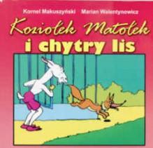 Koziołek Matołek i chytry lis - Kornel Makuszyński, Marian Walentynowicz