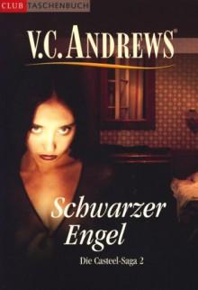 Schwarzer Engel - Band - 2 - der Casteel-Saga - V.C. Andrews