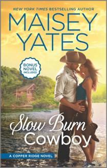 Slow Burn Cowboy - Maisey Yates
