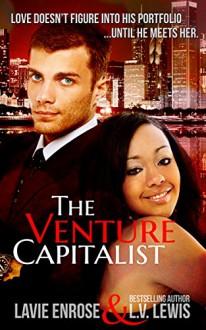 The Venture Capitalist - LaVie EnRose, L.V. Lewis