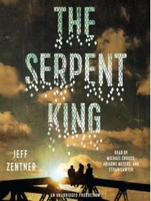 The Serpent King - Ariadne Meyers,Michael Crouch,Ethan Sawyer,Jeff Zentner