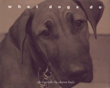 What Dogs Do - Sharon Beals