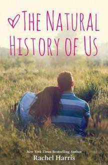 The Natural History of Us - Rachel Harris