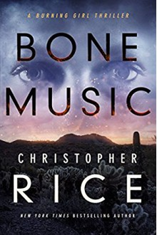 Bone Music (The Burning Girl Series Book 1) - Christopher Rice