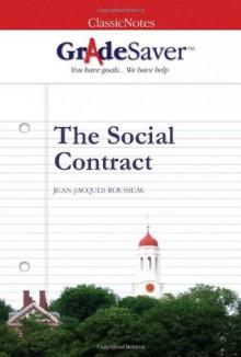 GradeSaver(tm) ClassicNotes The Social Contract - Adrian Smith