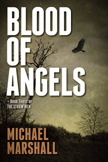 Blood of Angels - Michael Marshall Smith