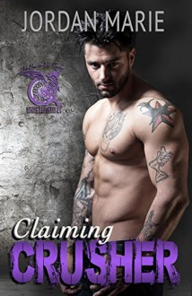 Claiming Crusher: Savage Brothers MC - Jordan Marie,Twin Sisters Rockin' Book Reviews,Tristin Godsey