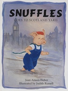 Snuffles Goes to Scotland Yard - Joan Anson-Weber