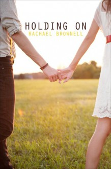 Holding On - Rachael Brownell