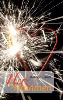 Herz in Flammen - Kathrin Lange