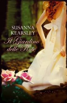 Il giardino delle rose (Leggereditore) - Susanna Kearsley,Chiappa Caterina