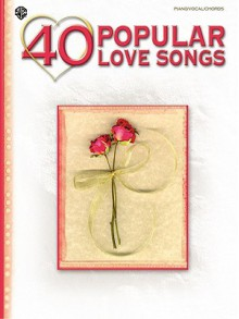 40 Popular Love Songs - Warner Brothers Publications