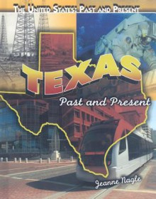 Texas: Past and Present - Jeanne Nagle