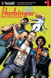 Harbinger Renegade #1 - Rafer Roberts,Darick Robertson