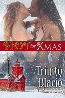 Hot for Xmas - Trinity Blacio