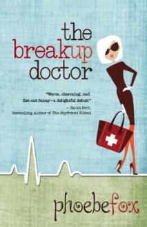 The Breakup Doctor - Phoebe Fox