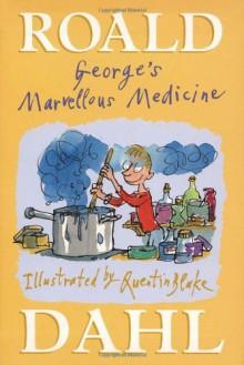 George's Marvellous Medicine - Roald Dahl,Quentin Blake