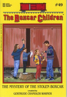 The Mystery of the Stolen Boxcar - Gertrude Chandler Warner, Charles Tang
