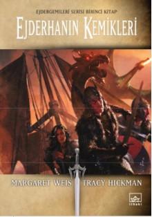 Ejderhanın Kemikleri (Ejdergemileri Serisi, #1) - Margaret Weis