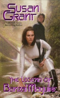 The Legend of Banzai Maguire (2176 Series, Book 1) - Susan Grant