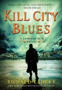Kill City Blues - Richard Kadrey