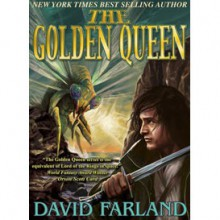 The Golden Queen - David Farland