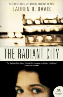 The Radiant City - Lauren B. Davis