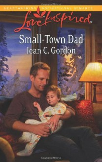 Small-Town Dad - Jean C. Gordon