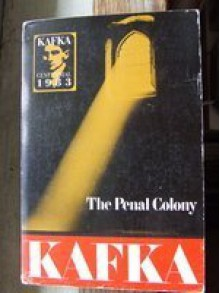 The Penal Colony and Other Stories - Franz Kafka