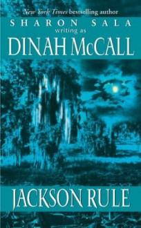 Jackson Rule - Dinah McCall, Sharon Sala
