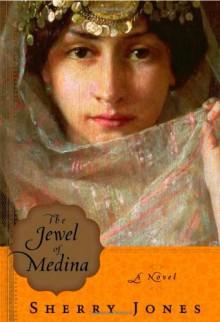 The Jewel of Medina - Sherry Jones