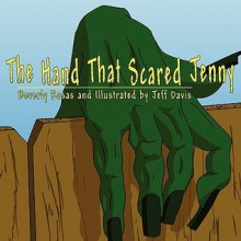 The Hand That Scared Jenny - Beverly Rosas, Jeff Davis