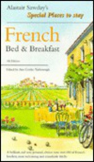 French Bed & Breakfast (Alastair Sawday's Special Places to Stay) - Alastair Sawday