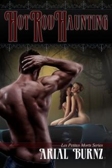 Hot Rod Haunting - Arial Burnz
