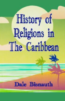 History Of Religions - Dale Bisnauth