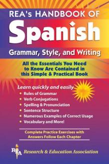 REA's Handbook of Spanish Grammar, Style and Writing - Lana R. Craig