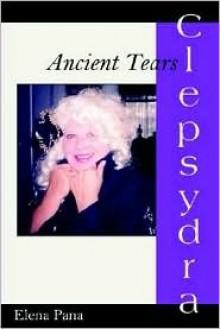 Clepsydra: Ancient Tears - Elena Pana