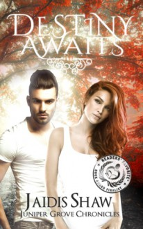 Destiny Awaits - Jaidis Shaw
